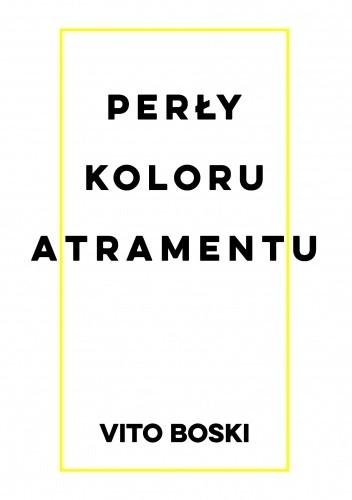 Okładka książki Perły koloru atramentu Vito Boski