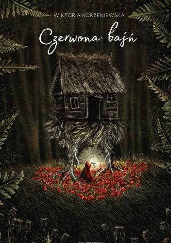 Okładka książki Czerwona baśń Wiktoria Korzeniewska,Agnieszka Wajda