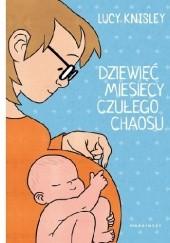 Okładka książki Dziewięć miesięcy czułego chaosu