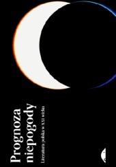 Okładka książki Prognoza niepogody. Literatura polska w XXI wieku