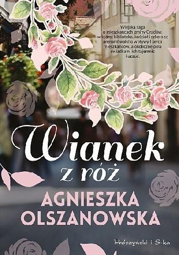 Okładka książki Wianek z róż Agnieszka Olszanowska