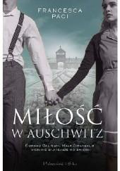 Okładka książki Miłość w Auschwitz. Edward Galiński, Mala Zimetbaum i uczucie silniejsze od śmierci