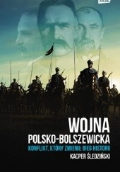 Okładka książki Wojna polsko-bolszewicka. Konflikt który zmienił bieg historii