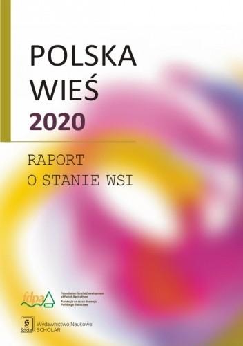 Okładka książki Polska wieś 2020. Raport o stanie wsi Andrzej HAŁASIEWICZ,Jerzy Wilkin