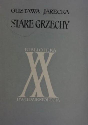 Okładka książki Stare grzechy Gustawa Jarecka