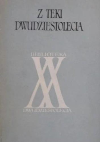Okładka książki Z teki dwudziestolecia praca zbiorowa