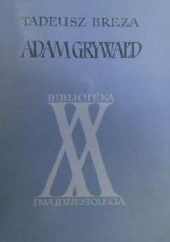 Okładka książki Adam Grywałd Tadeusz Breza
