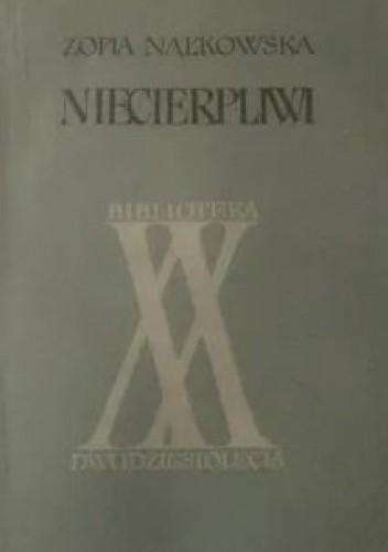 Okładka książki Niecierpliwi Zofia Nałkowska