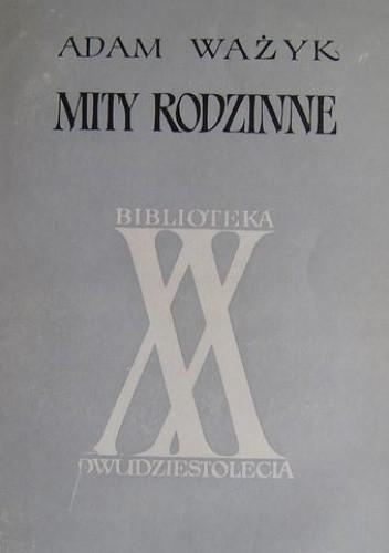 Okładka książki Mity rodzinne Adam Ważyk