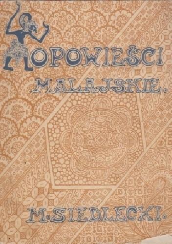 Okładka książki Opowieści malajskie Michał Marian Siedlecki