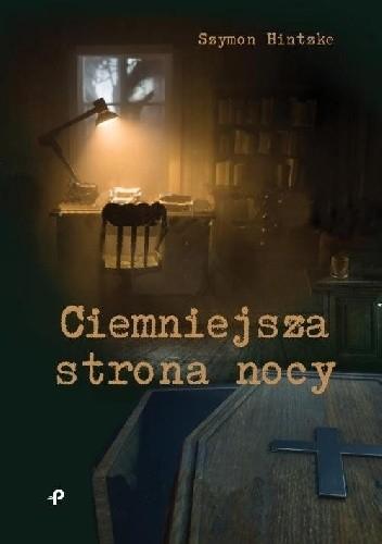 Okładka książki Ciemniejsza strona nocy Szymon Hintzke