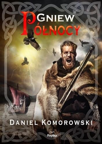 Okładka książki Gniew Północy Daniel Komorowski
