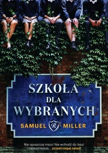 Okładka książki Szkoła dla wybranych Samuel Miller