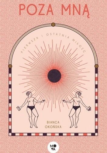 Okładka książki Poza mną Bianca Okońska