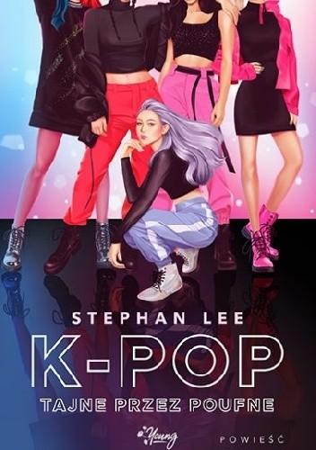 Okładka książki K-pop tajne przez poufne Stephan Lee