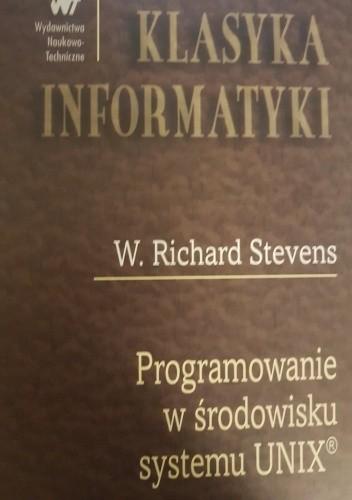 Okładka książki Programowanie w środowisku systemu UNIX W. Richard Stevens