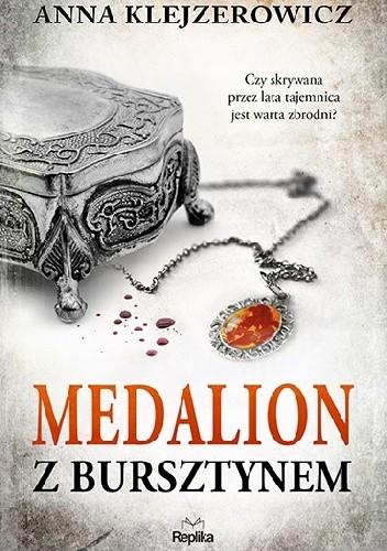 Okładka książki Medalion z bursztynem Anna Klejzerowicz