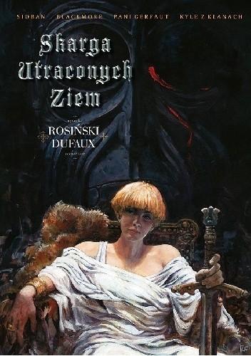 Okładka książki Skarga Utraconych Ziem Jean Dufaux,Grzegorz Rosiński