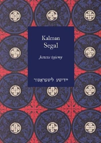 Okładka książki Jeszcze żyjemy Kalman Segal