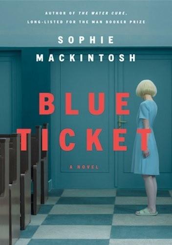 Okładka książki Blue Ticket Sophie Mackintosh