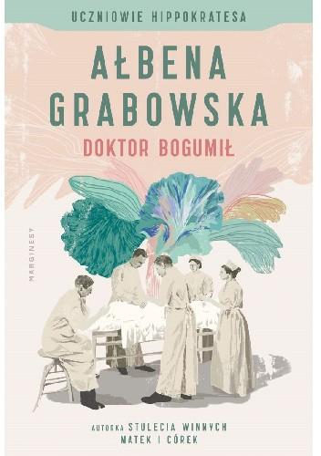 Okładka książki Doktor Bogumił Ałbena Grabowska