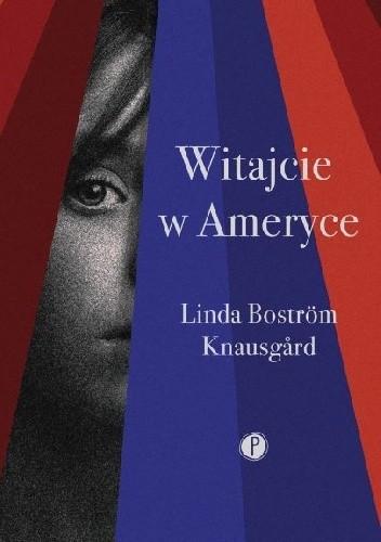 Okładka książki Witajcie w Ameryce Linda Boström Knausgård