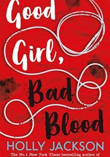 Okładka książki Good Girl Bad Blood Holly Jackson