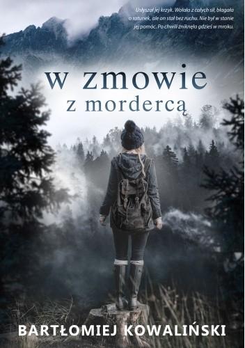 Okładka książki W zmowie z mordercą Bartłomiej Kowaliński