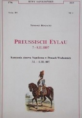 Okładka książki Preussisch Eylau 7-8 luty 1807: kampania zimowa Napoleona w Prusach Wschodnich (3 styczeń - 1 marzec 1807)