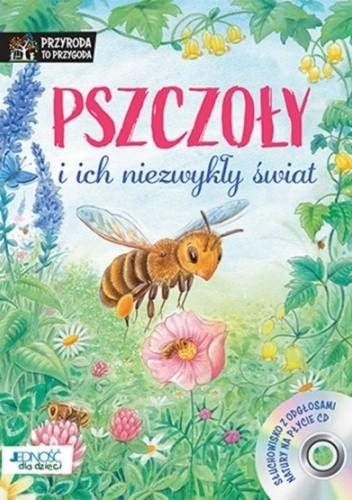 Okładka książki Pszczoły i ich niezwykły świat Friederun Reichenstetter