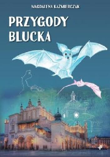Okładka książki Przygody Blucka Magdalena Kaźmierczak