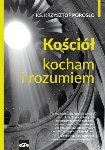 Okładka książki Kościół. Kocham i rozumiem Krzysztof Porosło