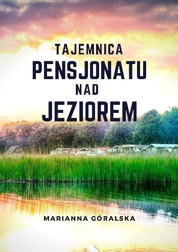 Okładka książki Tajemnica pensjonatu nad jeziorem Marianna Góralska