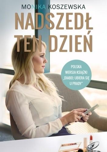 Okładka książki Nadszedł ten dzień Monika Koszewska