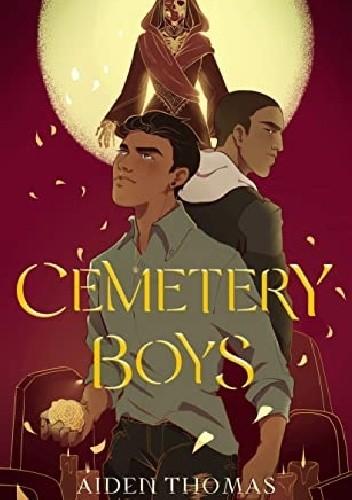 Okładka książki Cemetery Boys Aiden Thomas