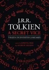Okładka książki A Secret Vice: Tolkien on Invented Languages