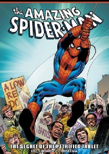 Okładka książki Amazing Spider-Man- Epic Collection- The Secret of the Petrified Tablet John Buscema,Stan Lee,John Romita Sr.