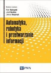 Okładka książki Automatyka, robotyka i przetwarzanie informacji