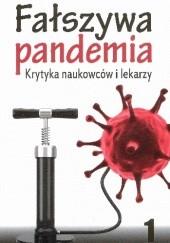 Okładka książki Fałszywa pandemia. Krytyka naukowców i lekarzy