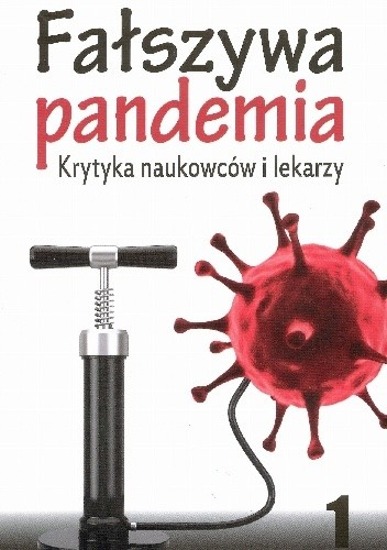 Okładka książki Fałszywa pandemia. Krytyka naukowców i lekarzy praca zbiorowa
