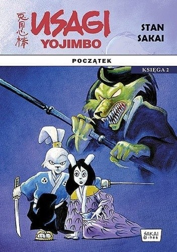 Okładka książki Usagi Yojimbo. Początek. Księga 2 Stan Sakai