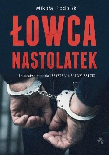 Okładka książki Łowca nastolatek Mikołaj Podolski