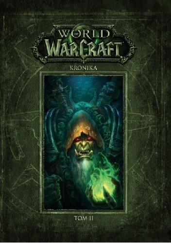 Okładka książki World of Warcraft: Kronika t. 2 Robert Brooks,Matt Burns,Chris Metzen