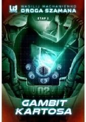 Okładka książki Droga Szamana. Etap 2: Gambit Kartosa