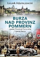 Okładka książki Burza nad Provinz Pommern Upadek Prowincji Pomorskiej Trzeciej Rzeszy