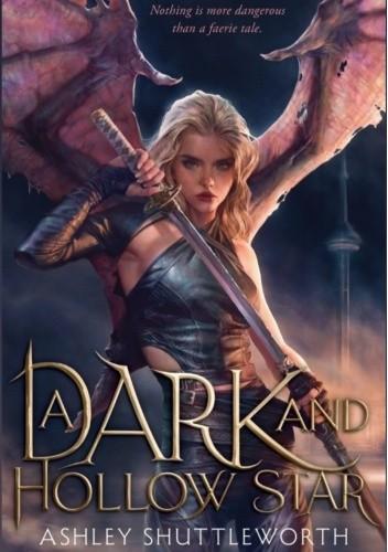 Okładka książki A Dark and Hollow Star Ashley Shuttleworth