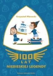 Okładka książki 100 lat Niebieskiej Legendy