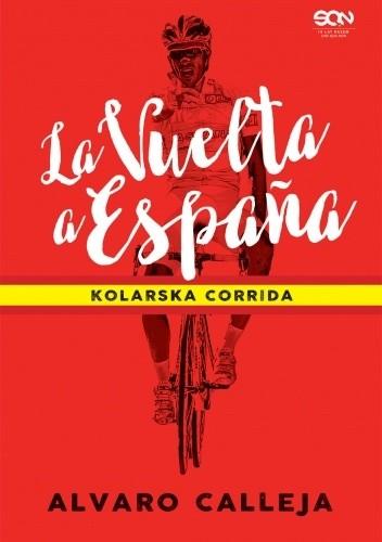Okładka książki La Vuelta a España. Kolarska corrida Alvaro Calleja