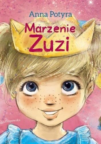 Okładka książki Marzenie Zuzi Anna Potyra