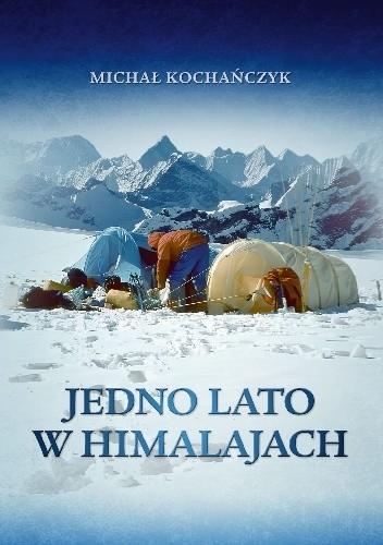 Okładka książki Jedno lato w Himalajach Michał Kochańczyk